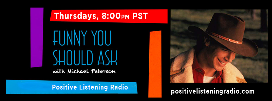 positive-listening-radio-funny-you-should-ask-michael-peterson